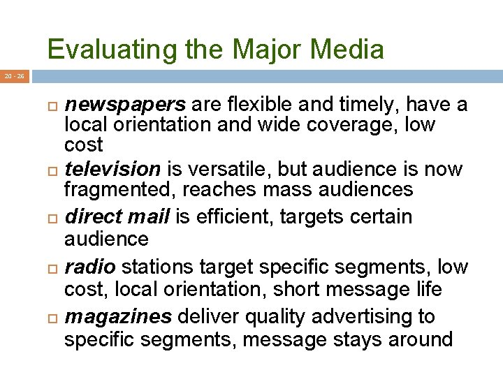 Evaluating the Major Media 20 - 26 newspapers are flexible and timely, have a