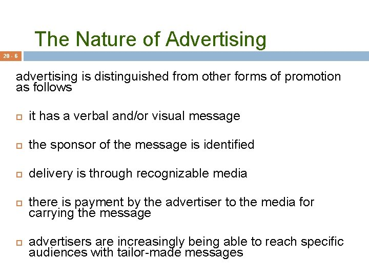 The Nature of Advertising 20 - 6 advertising is distinguished from other forms of
