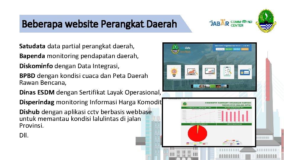 Beberapa website Perangkat Daerah Satudata partial perangkat daerah, Bapenda monitoring pendapatan daerah, Diskominfo dengan