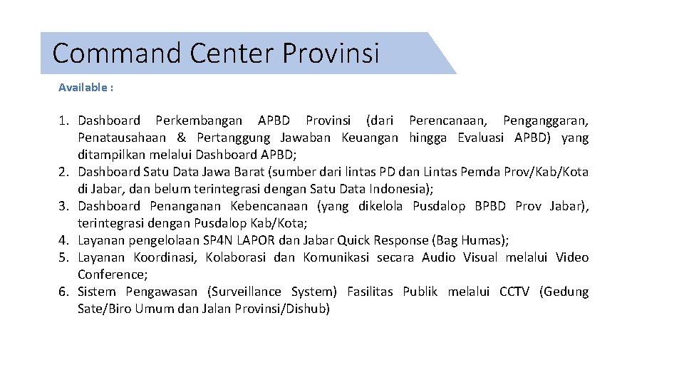 Command Center Provinsi Available : 1. Dashboard Perkembangan APBD Provinsi (dari Perencanaan, Penganggaran, Penatausahaan
