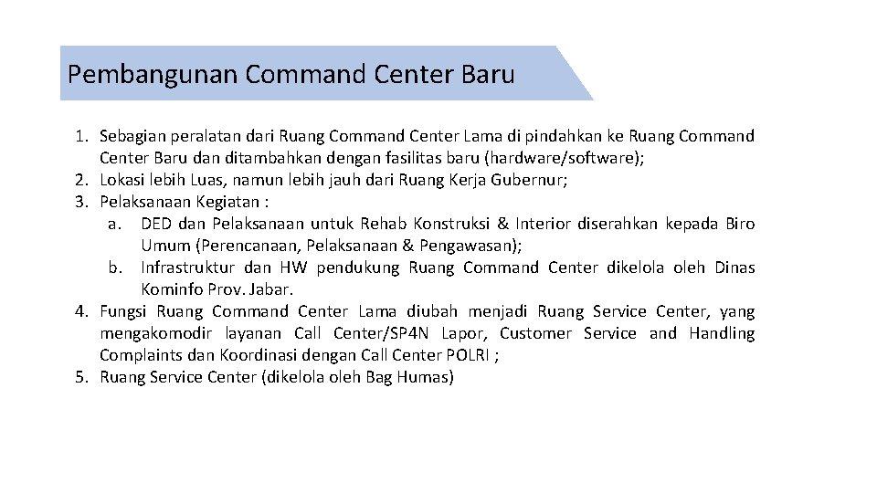 Pembangunan Command Center Baru 1. Sebagian peralatan dari Ruang Command Center Lama di pindahkan