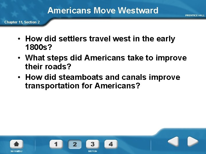 Americans Move Westward Chapter 11, Section 2 • How did settlers travel west in