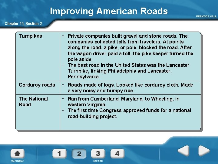 Improving American Roads Chapter 11, Section 2 Turnpikes • Private companies built gravel and