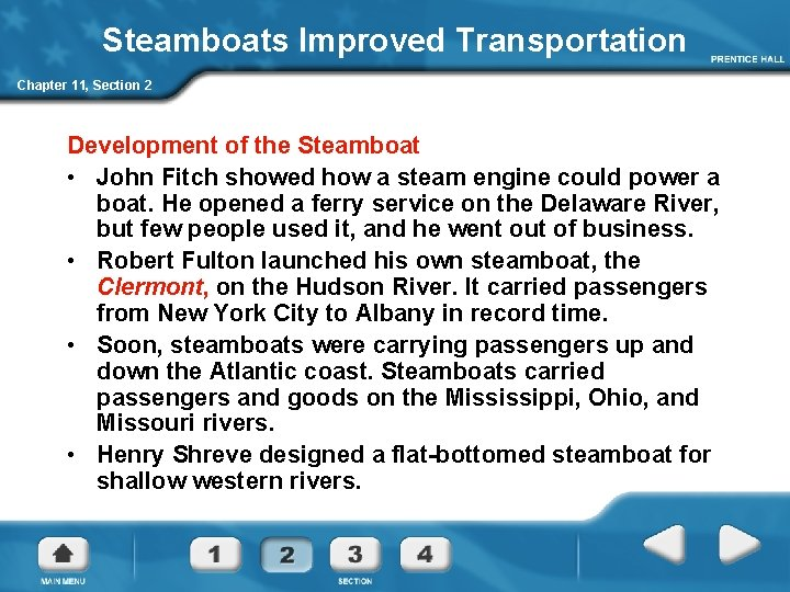 Steamboats Improved Transportation Chapter 11, Section 2 Development of the Steamboat • John Fitch