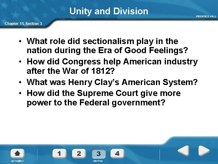 Unity and Division Chapter 11, Section 3 • What role did sectionalism play in