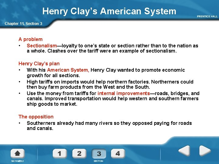 Henry Clay's American System Chapter 11, Section 3 A problem • Sectionalism—loyalty to one's