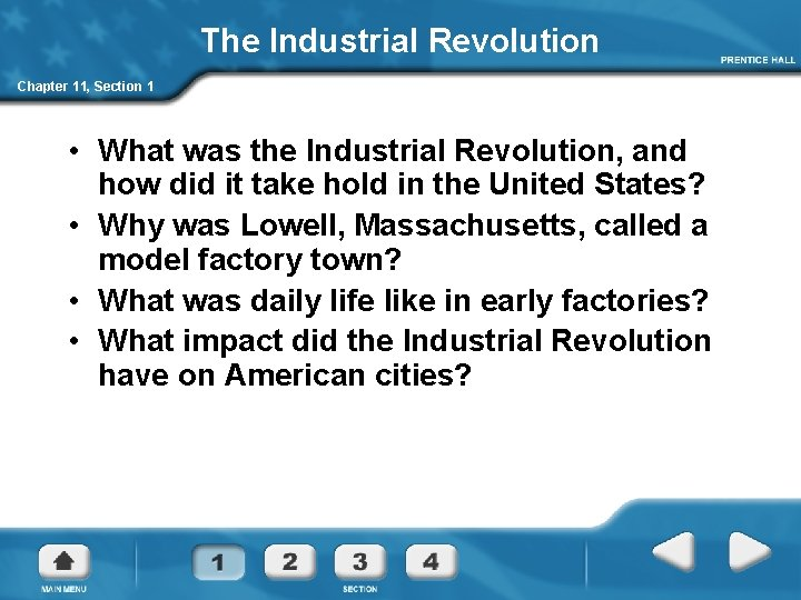 The Industrial Revolution Chapter 11, Section 1 • What was the Industrial Revolution, and