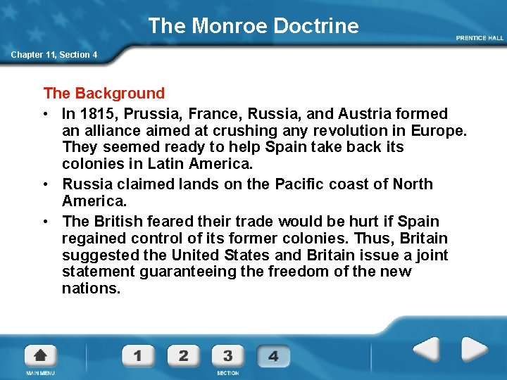 The Monroe Doctrine Chapter 11, Section 4 The Background • In 1815, Prussia, France,