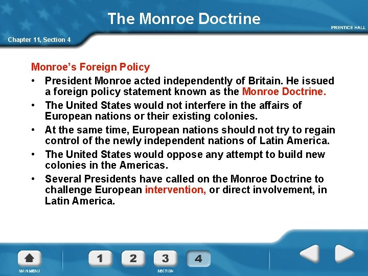 The Monroe Doctrine Chapter 11, Section 4 Monroe's Foreign Policy • President Monroe acted