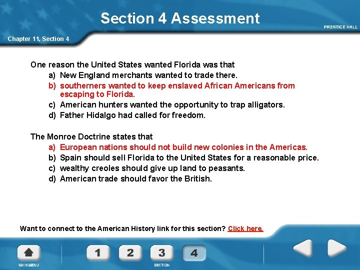 Section 4 Assessment Chapter 11, Section 4 One reason the United States wanted Florida
