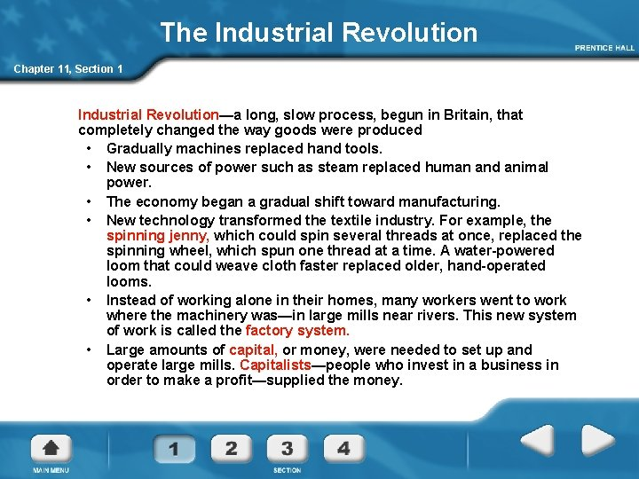 The Industrial Revolution Chapter 11, Section 1 Industrial Revolution—a long, slow process, begun in