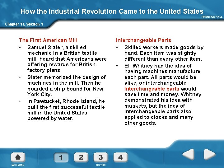 How the Industrial Revolution Came to the United States Chapter 11, Section 1 The