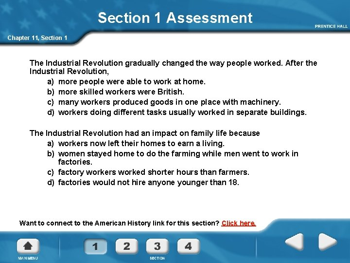 Section 1 Assessment Chapter 11, Section 1 The Industrial Revolution gradually changed the way