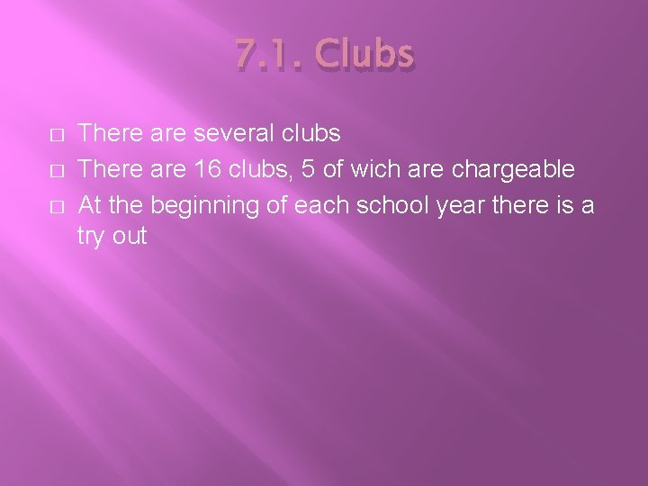7. 1. Clubs � � � There are several clubs There are 16 clubs,