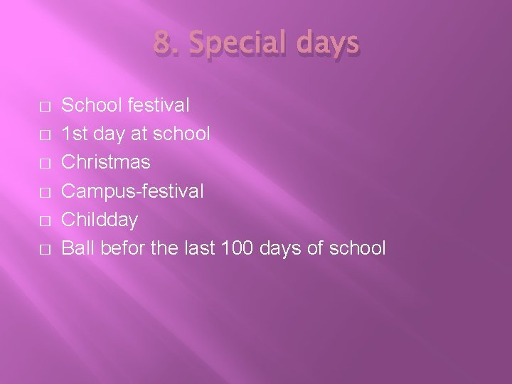 8. Special days � � � School festival 1 st day at school Christmas
