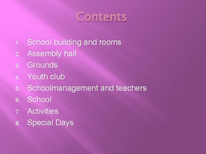 Contents 1. 2. 3. 4. 5. 6. 7. 8. School building and rooms Assembly