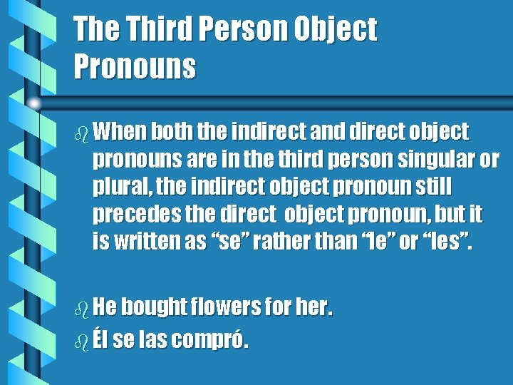 The Third Person Object Pronouns b When both the indirect and direct object pronouns