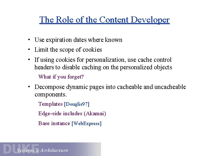The Role of the Content Developer • Use expiration dates where known • Limit