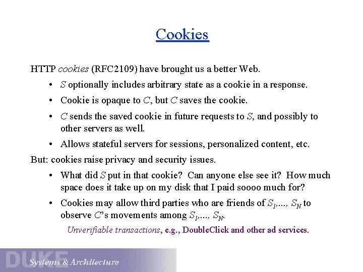 Cookies HTTP cookies (RFC 2109) have brought us a better Web. • S optionally