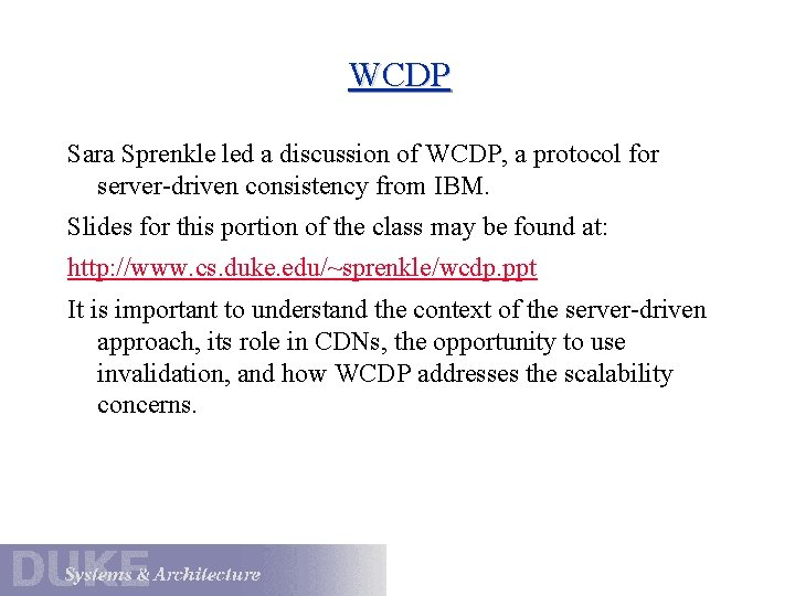 WCDP Sara Sprenkle led a discussion of WCDP, a protocol for server-driven consistency from