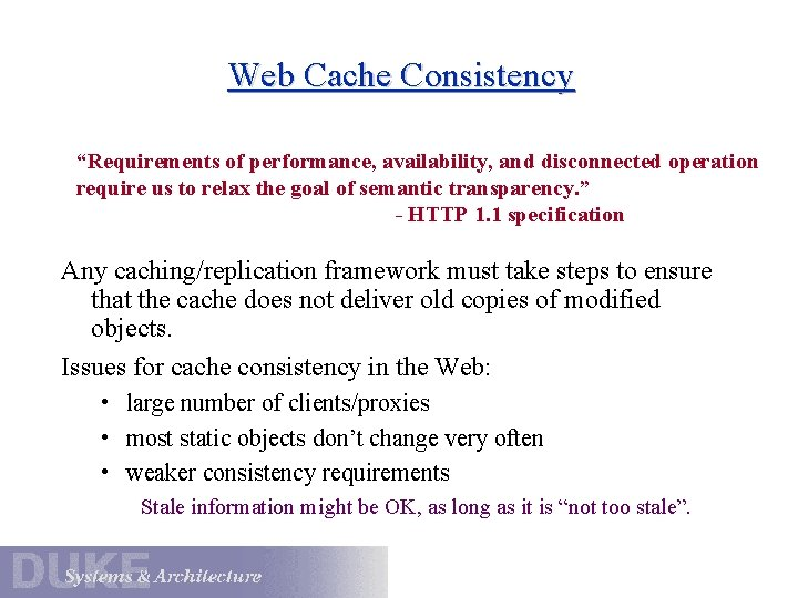 """Web Cache Consistency """"Requirements of performance, availability, and disconnected operation require us to relax"""