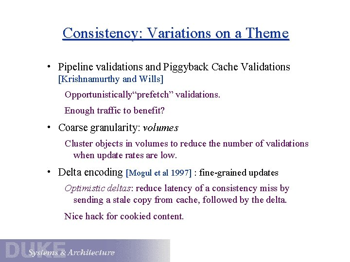 Consistency: Variations on a Theme • Pipeline validations and Piggyback Cache Validations [Krishnamurthy and