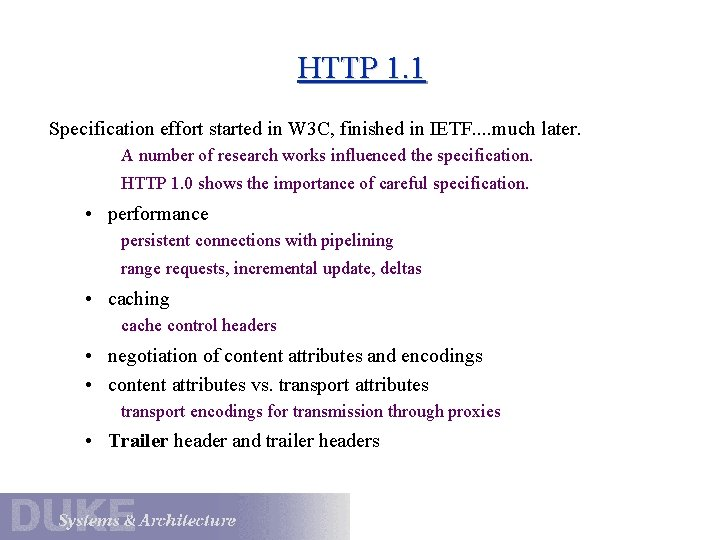 HTTP 1. 1 Specification effort started in W 3 C, finished in IETF. .