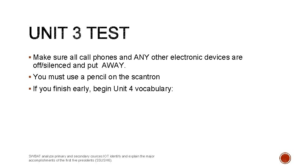 § Make sure all call phones and ANY other electronic devices are off/silenced and