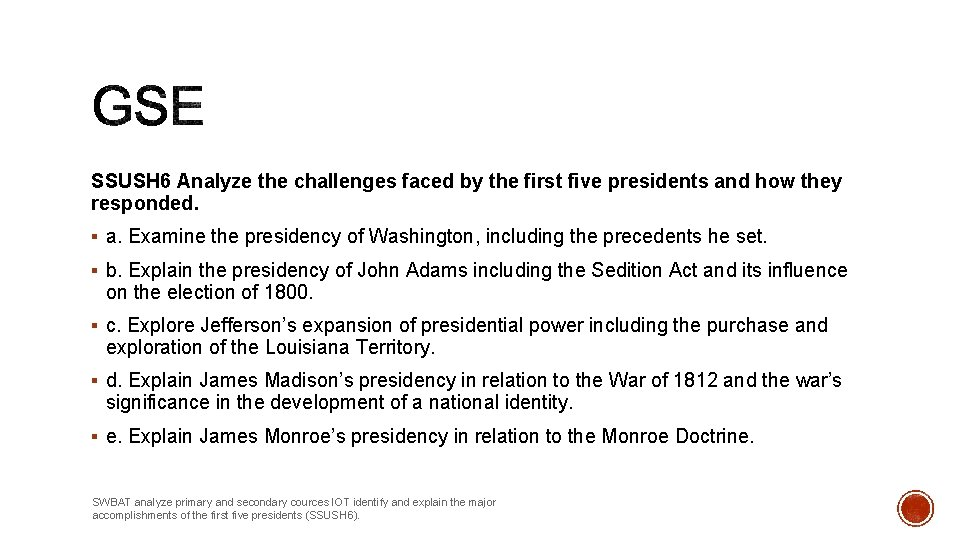 SSUSH 6 Analyze the challenges faced by the first five presidents and how they