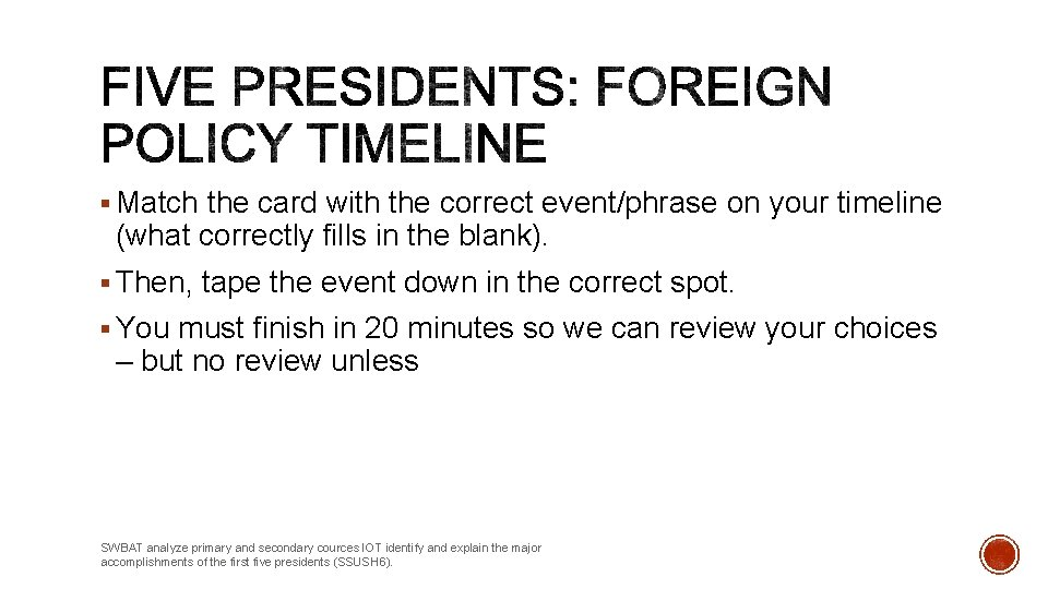 § Match the card with the correct event/phrase on your timeline (what correctly fills