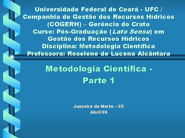 Universidade Federal do Ceará - UFC / Companhia de Gestão dos Recursos Hídricos (COGERH)