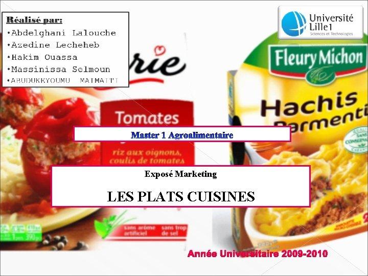 Exposé Marketing LES PLATS CUISINES Année Universitaire 2009 -2010