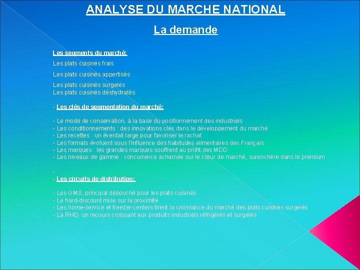 ANALYSE DU MARCHE NATIONAL La demande Les segments du marché: Les plats cuisinés frais