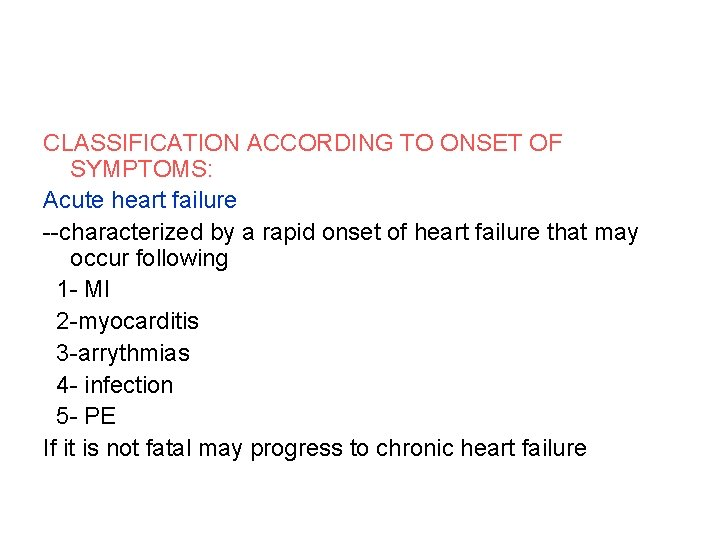 CLASSIFICATION ACCORDING TO ONSET OF SYMPTOMS: Acute heart failure --characterized by a rapid onset