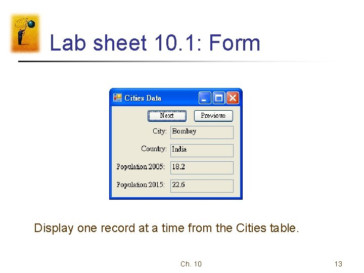 Lab sheet 10. 1: Form Display one record at a time from the Cities