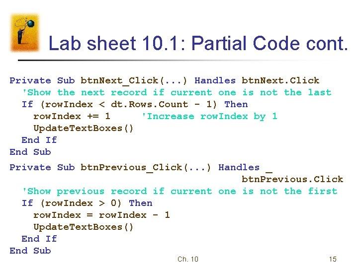 Lab sheet 10. 1: Partial Code cont. Private Sub btn. Next_Click(. . . )