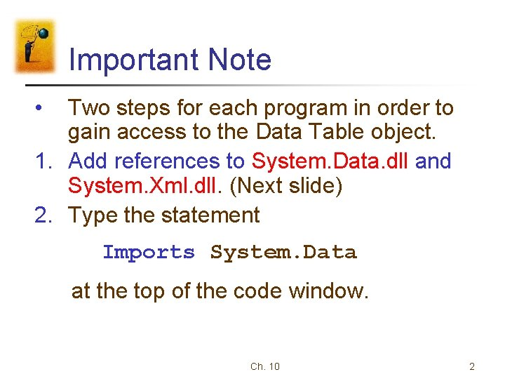 Important Note • Two steps for each program in order to gain access to