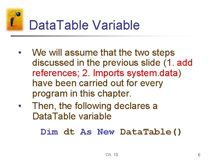 Data. Table Variable • • We will assume that the two steps discussed in
