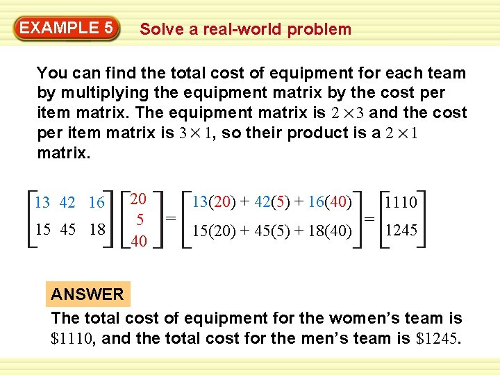 EXAMPLE 5 Solve a real-world problem You can find the total cost of equipment