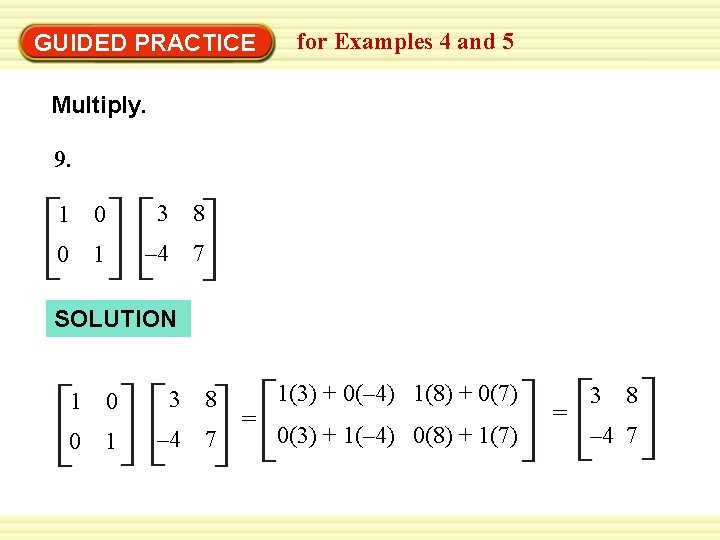 GUIDED PRACTICE for Examples 4 and 5 Multiply. 9. 1 0 3 8 0