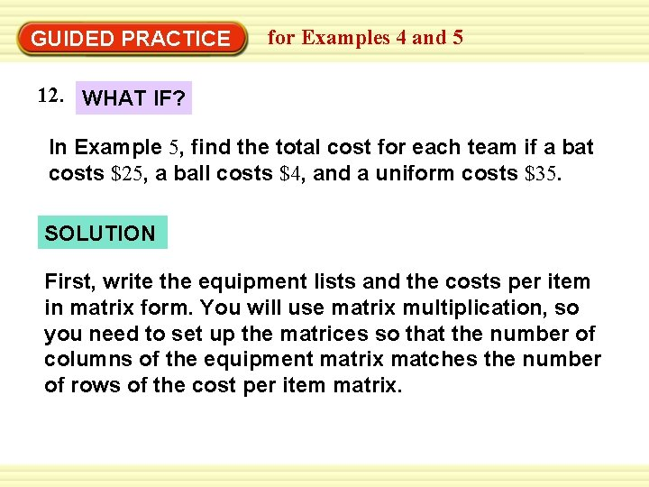 GUIDED PRACTICE for Examples 4 and 5 12. WHAT IF? In Example 5, find