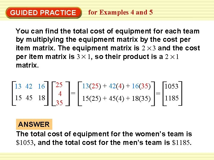 GUIDED PRACTICE for Examples 4 and 5 You can find the total cost of
