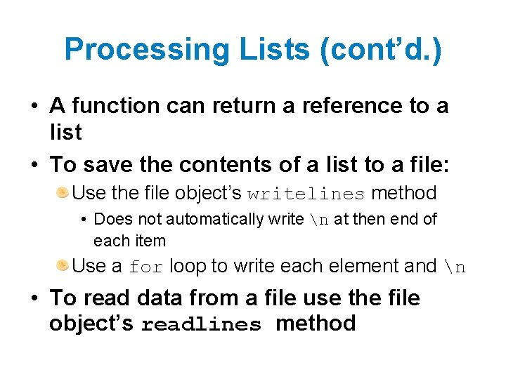 Processing Lists (cont'd. ) • A function can return a reference to a list