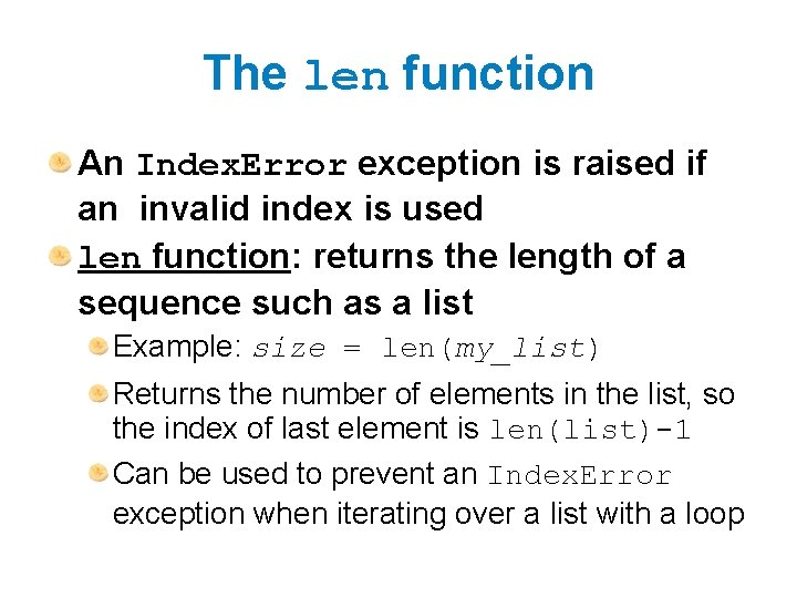 The len function An Index. Error exception is raised if an invalid index is