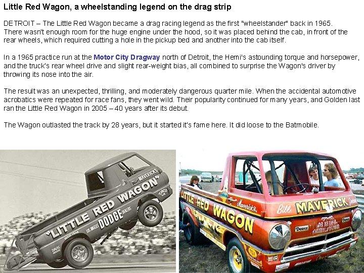 Little Red Wagon, a wheelstanding legend on the drag strip DETROIT – The Little