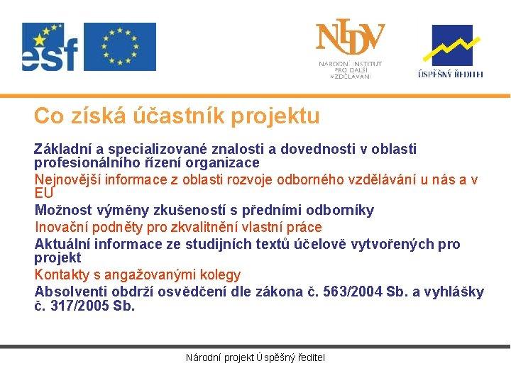 Co získá účastník projektu Základní a specializované znalosti a dovednosti v oblasti profesionálního řízení