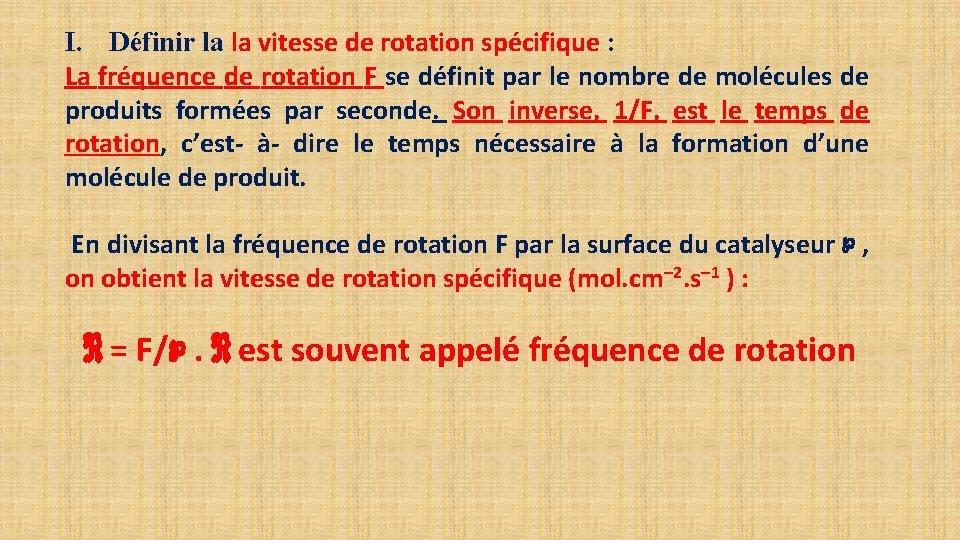 I. Définir la la vitesse de rotation spécifique : La fréquence de rotation F