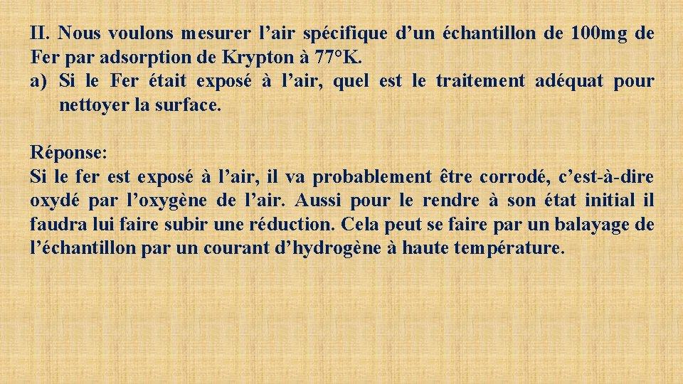 II. Nous voulons mesurer l'air spécifique d'un échantillon de 100 mg de Fer par