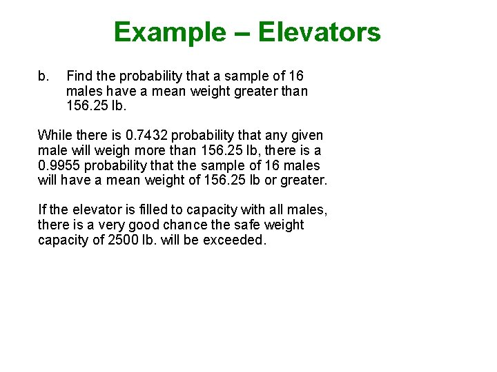 Example – Elevators b. Find the probability that a sample of 16 males have