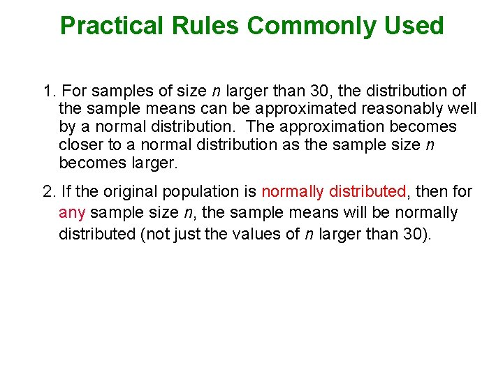 Practical Rules Commonly Used 1. For samples of size n larger than 30, the